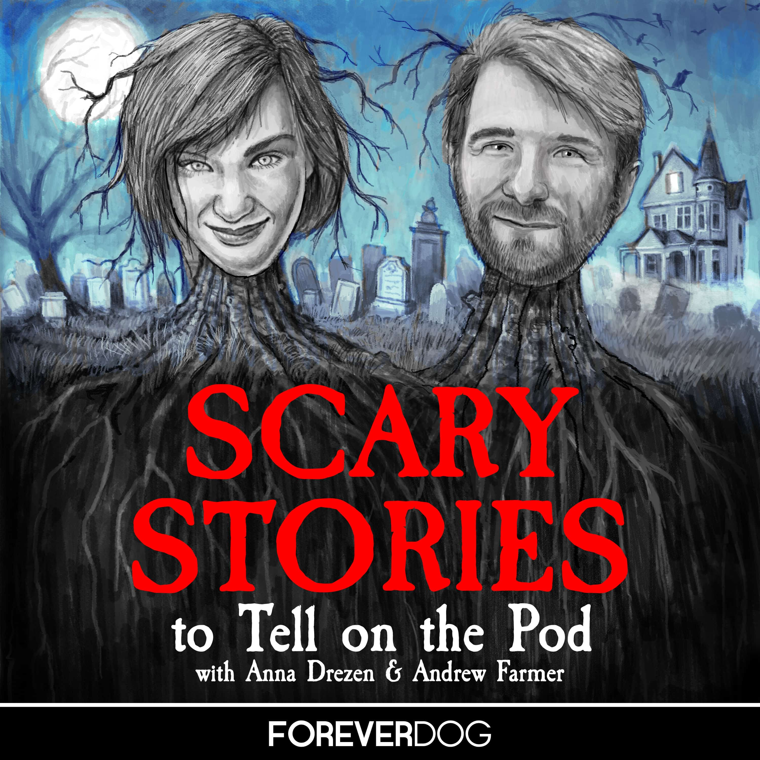 Scary Stories To Tell On The Pod With Anna Drezen Andrew Farmer